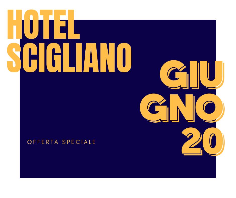 Hotel Scigliano - Offerta speciale Giugno 2020